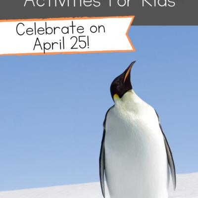 World Penguin Day Activities for Kids