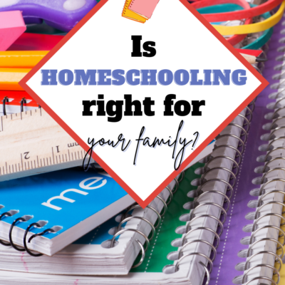 Is Homeschooling Right for Your Family